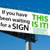 If you have been waiting for a sign, this is it!